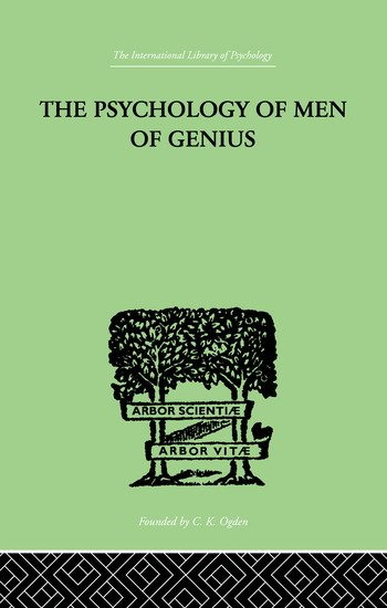 The Psychology Of Men Of Genius book cover
