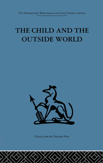 The Child and the Outside World Studies in developing relationships book cover