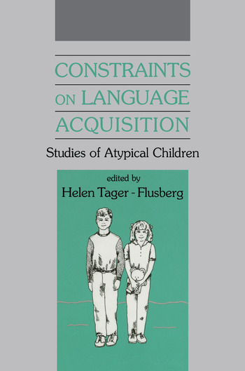 Constraints on Language Acquisition Studies of Atypical Children book cover