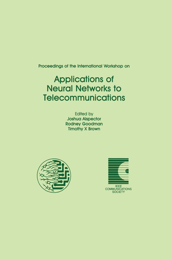 Proceedings of the International Workshop on Applications of Neural Networks to Telecommunications book cover