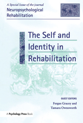 The Self and Identity in Rehabilitation A Special Issue of Neuropsychological Rehabilitation book cover