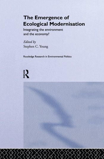 The Emergence of Ecological Modernisation Integrating the Environment and the Economy? book cover
