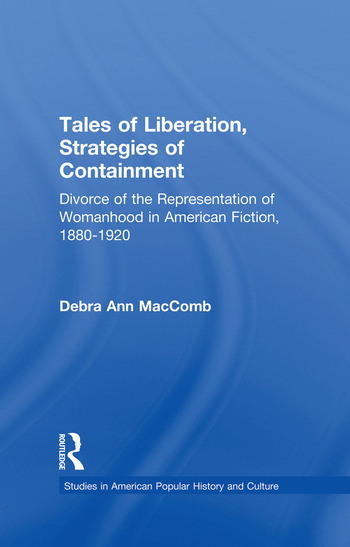 Tales of Liberation, Strategies of Containment Divorce of the Representation of Womanhood in American Fiction, 1880-1920 book cover