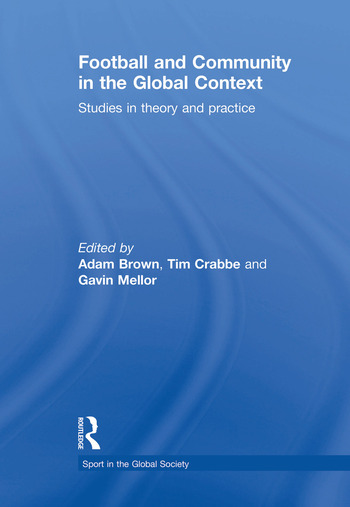 Football and Community in the Global Context Studies in Theory and Practice book cover