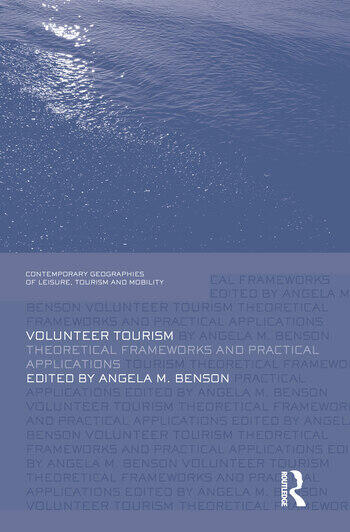 Volunteer Tourism Theoretical Frameworks and Practical Applications book cover
