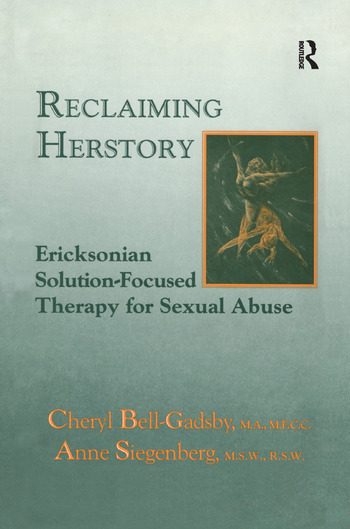 Reclaiming Herstory Ericksonian Solution-Focused Therapy For Sexual Abuse book cover
