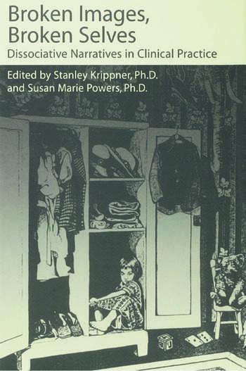 Broken Images Broken Selves Dissociative Narratives In Clinical Practice book cover