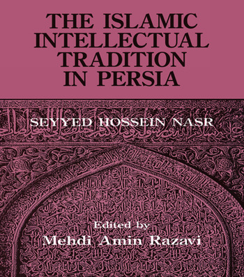 The Islamic Intellectual Tradition in Persia book cover