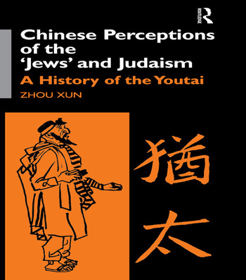 Chinese Perceptions of the Jews' and Judaism A History of the Youtai book cover