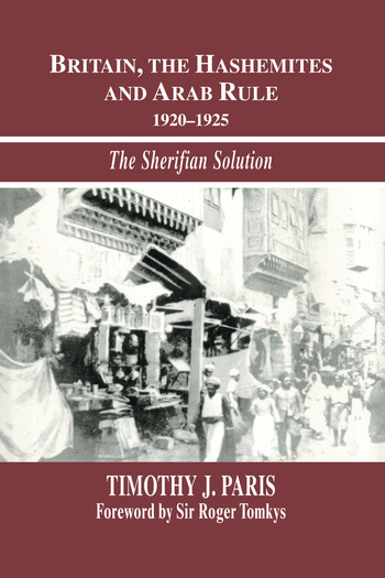 Britain, the Hashemites and Arab Rule The Sherifian Solution book cover
