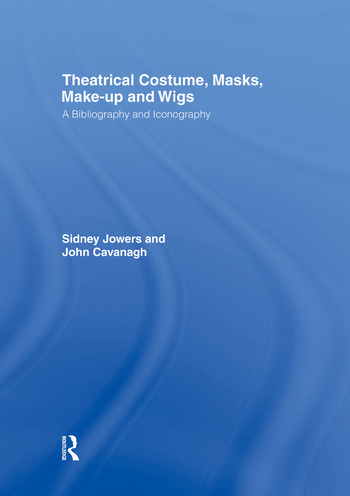 Theatrical Costume, Masks, Make-Up and Wigs A Bibliography and Iconography book cover