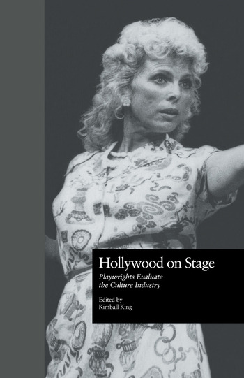 Hollywood on Stage Playwrights Evaluate the Culture Industry book cover