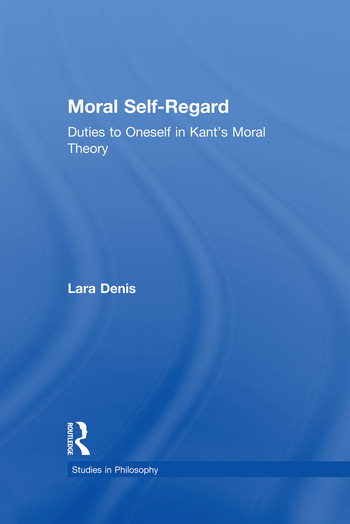 Moral Self-Regard Duties to Oneself in Kant's Moral Theory book cover