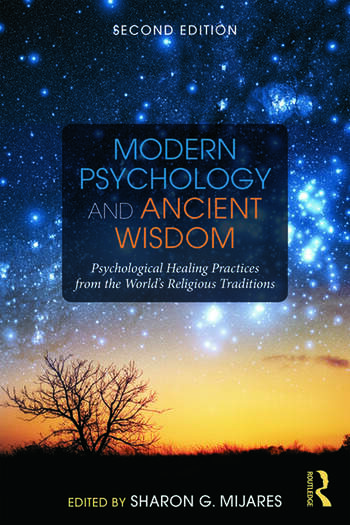Modern Psychology and Ancient Wisdom Psychological Healing Practices from the World's Religious Traditions book cover
