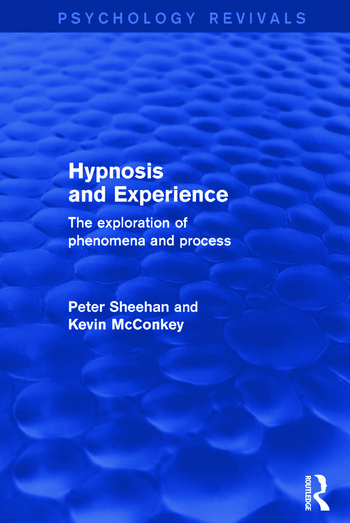 Hypnosis and Experience The Exploration of Phenomena and Process book cover