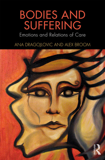 Bodies and Suffering Emotions and Relations of Care book cover