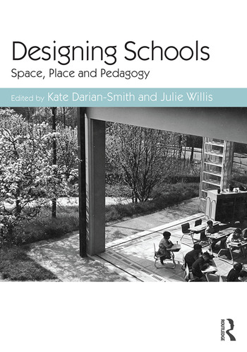Designing Schools Space, Place and Pedagogy book cover