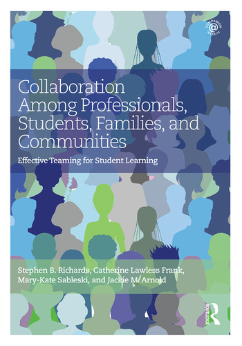 Collaboration Among Professionals, Students, Families, and Communities Effective Teaming for Student Learning book cover