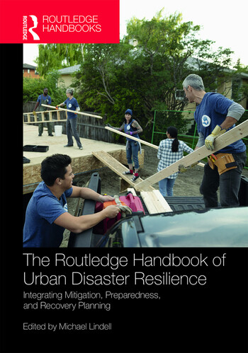 The Routledge Handbook of Urban Disaster Resilience Integrating Mitigation, Preparedness, and Recovery Planning book cover