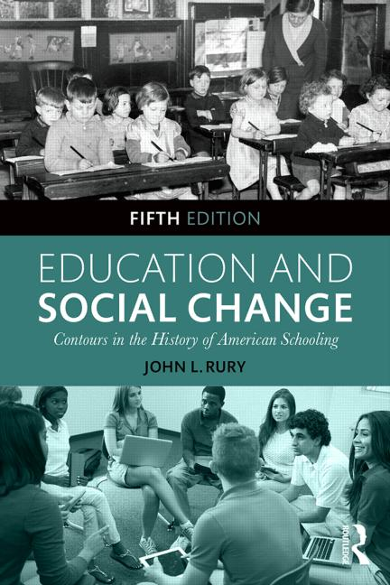 Education and Social Change Contours in the History of American Schooling book cover
