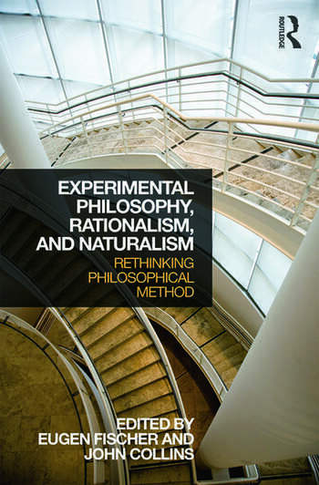 Experimental Philosophy, Rationalism, and Naturalism Rethinking Philosophical Method book cover