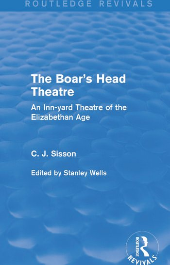The Boar's Head Theatre (Routledge Revivals) An Inn-yard Theatre of the Elizabethan Age book cover
