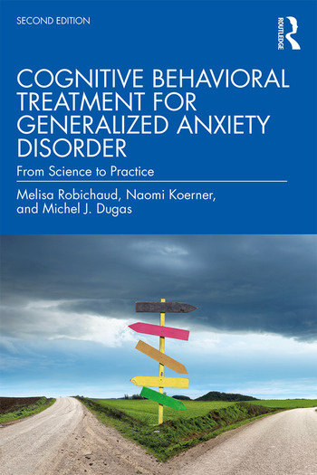 Cognitive Behavioral Treatment for Generalized Anxiety Disorder From Science to Practice book cover
