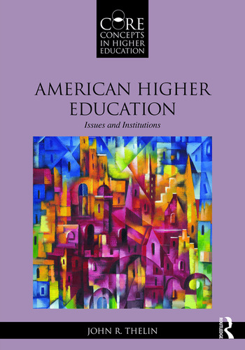 American Higher Education Issues and Institutions book cover