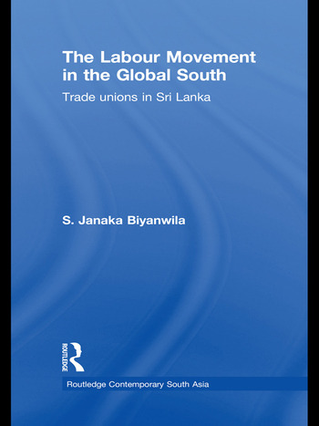 The Labour Movement in the Global South Trade Unions in Sri Lanka book cover