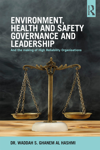 Environment, Health and Safety Governance and Leadership The Making of High Reliability Organizations book cover