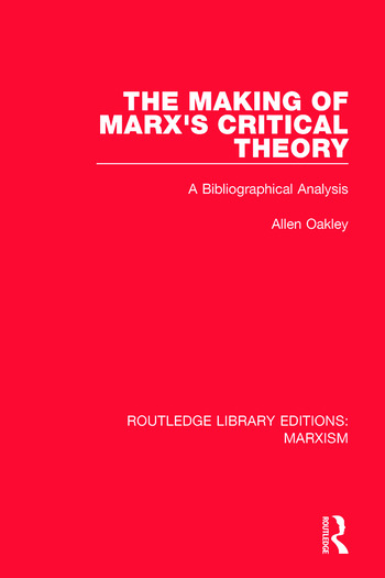 The Making of Marx's Critical Theory A Bibliographical Analysis book cover