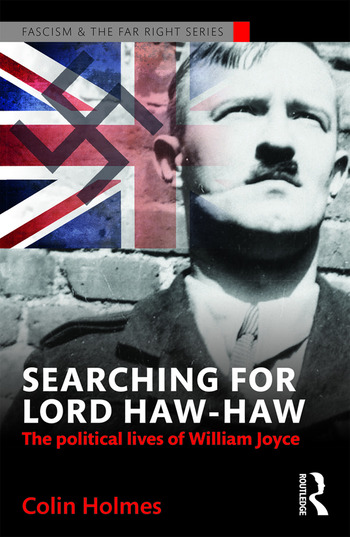 Searching for Lord Haw-Haw The Political Lives of William Joyce book cover