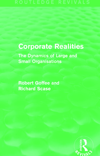 Corporate Realities (Routledge Revivals) The Dynamics of Large and Small Organisations book cover