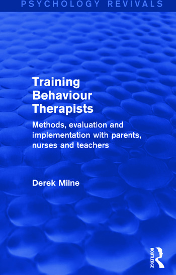 Training Behaviour Therapists Methods, Evaluation and Implementation with Parents, Nurses and Teachers book cover