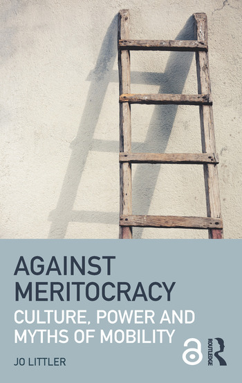 Against Meritocracy Culture, power and myths of mobility book cover