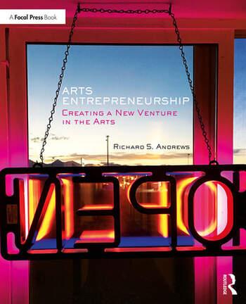 Arts Entrepreneurship Creating a New Venture in the Arts book cover