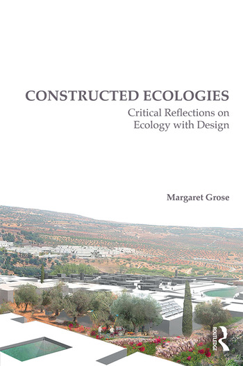 Constructed Ecologies Critical Reflections on Ecology with Design book cover