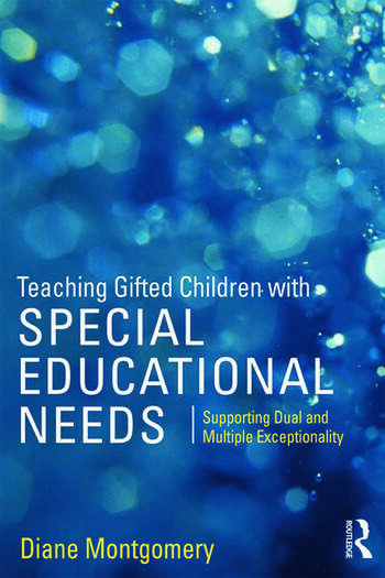 Teaching Gifted Children with Special Educational Needs Supporting dual and multiple exceptionality book cover