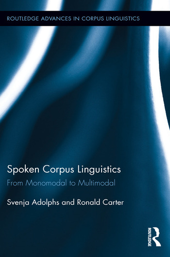 Spoken Corpus Linguistics From Monomodal to Multimodal book cover