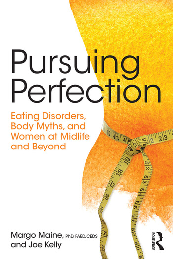 Pursuing Perfection Eating Disorders, Body Myths, and Women at Midlife and Beyond book cover