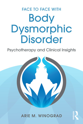 Face to Face with Body Dysmorphic Disorder Psychotherapy and Clinical Insights book cover
