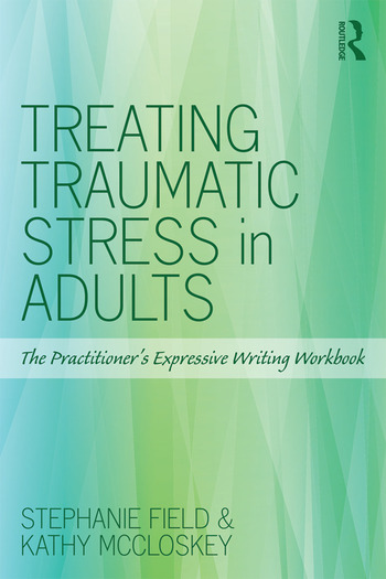 Treating Traumatic Stress in Adults The Practitioner's Expressive Writing Workbook book cover