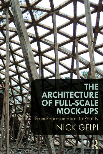 The Architecture of Full-Scale Mock-Ups From Representation to Reality book cover