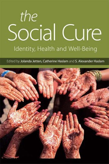 The Social Cure Identity, Health and Well-Being book cover