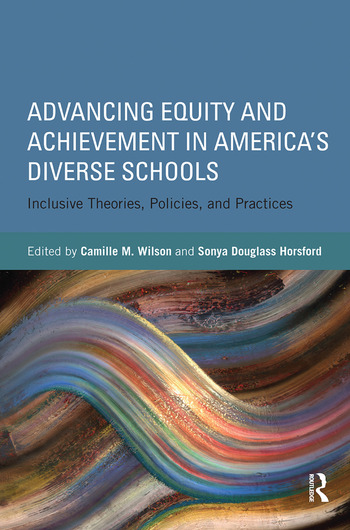 Advancing Equity and Achievement in America's Diverse Schools Inclusive Theories, Policies, and Practices book cover