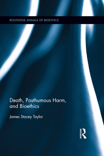 Death, Posthumous Harm, and Bioethics book cover