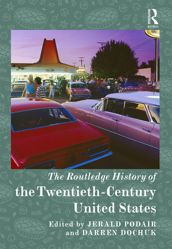 The Routledge History of the Twentieth-Century United States book cover