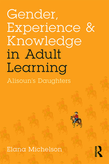 Gender, Experience, and Knowledge in Adult Learning Alisoun's Daughters book cover