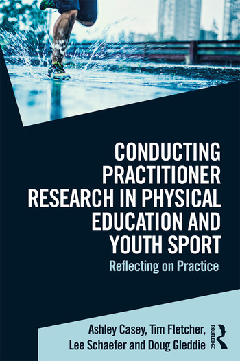 Conducting Practitioner Research in Physical Education and Youth Sport Reflecting on Practice book cover