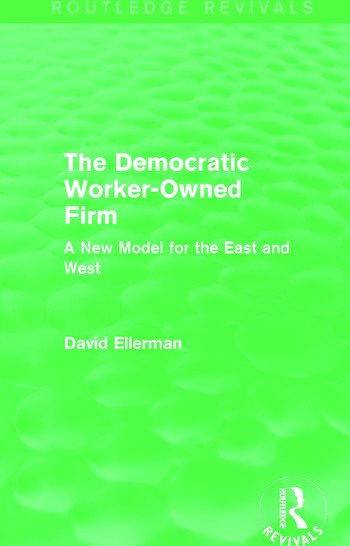 The Democratic Worker-Owned Firm (Routledge Revivals) A New Model for the East and West book cover